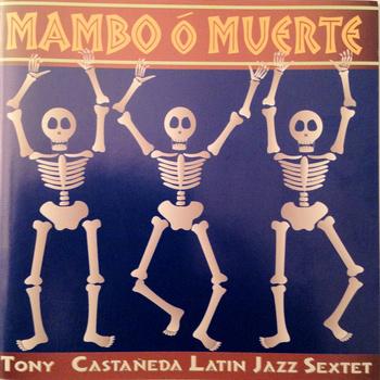 Tony Castañeda Latin Jazz