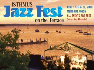 June 17th & 18th, 2016 – Isthmus Jazz Festival Free Concerts